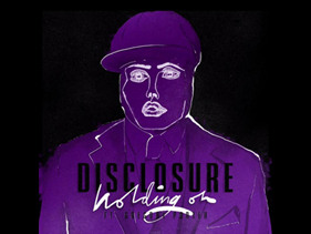 If You Do One Thing Today, Listen To Disclosure's New Single 'Holding On'