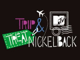 MTV Trip & Treat: Nickelback