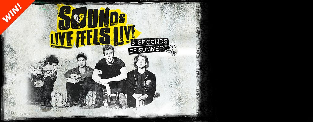 Win Tickets to 5 Seconds of Summer!