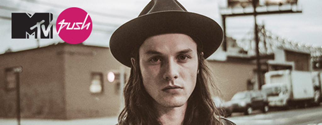 MTV Push: James Bay