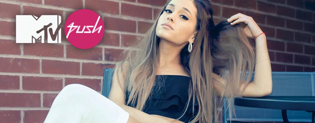 MTV Push: Ariana Grande